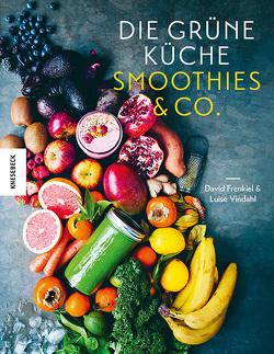 Die Grüne Küche Smoothies & Co. von Frenkiel,  David, Theis-Passaro,  Claudia, Vindahl,  Luise