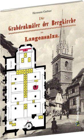 Die Grabdenkmäler der Bergkirche Langensalza von Gutbier,  Hermann, Rockstuhl,  Harald