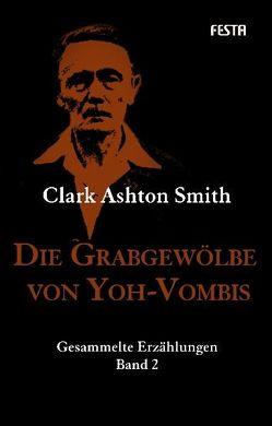 Die Grabgewölbe von Yoh-Vombis von Lovecraft,  Howard Phillips, Smith,  Clark Ashton