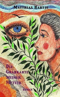 Die Grabkarte meiner Mutter von Hartje,  Matthias