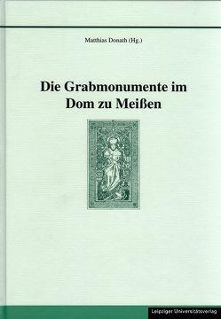 Die Grabmonumente im Dom zu Meißen von Donath,  Matthias