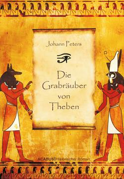 Die Grabräuber von Theben von Peters,  Johann
