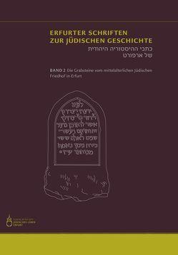 Die Grabsteine vom mittelalterlichen jüdischen Friedhof in Erfurt von Landeshauptstadt Erfurt Stadtverwaltung