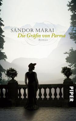 Die Gräfin von Parma von Márai,  Sándor, Siehr,  Hanna, Stipsicz-Gariboldi,  Renée von