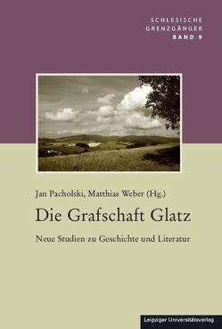 Die Grafschaft Glatz von Pacholski,  Jan, Weber,  Matthias