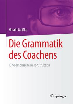 Die Grammatik des Coachens von Geissler,  Harald