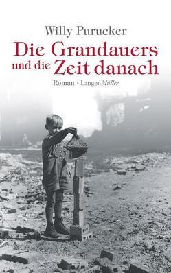 Die Grandauers und die Zeit danach von Purucker,  Willy