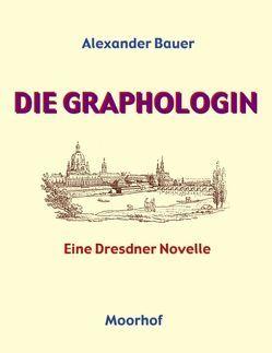 Die Graphologin von Bauer,  Alexander