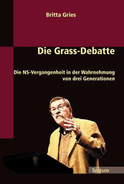 Die Grass-Debatte von Gries,  Britta