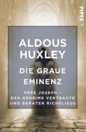 Die Graue Eminenz von Herlitschka,  Herberth E., Huxley,  Aldous