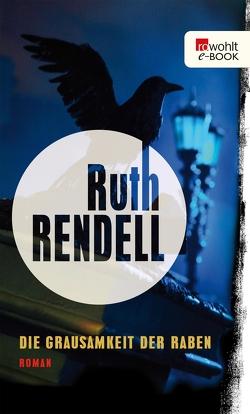 Die Grausamkeit der Raben von Rendell,  Ruth, Walter,  Edith