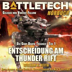 Die Gray Death – Trilogie / BattleTech – Entscheidung am Thunder Rift von Keith,  William H.