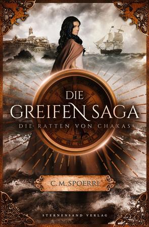 Die Greifen-Saga (Band 1): Die Ratten von Chakas von Spoerri,  C.M.