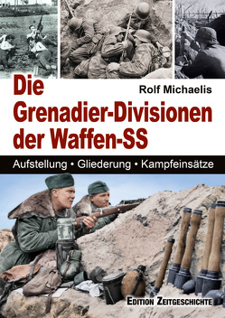 Die Grenadier-Divisionen der Waffen-SS von Michaelis,  Rolf