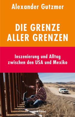 Die Grenze aller Grenzen von Gutzmer,  Alexander