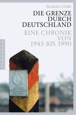 Die Grenze durch Deutschland von Grafe,  Roman