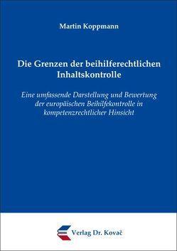 Die Grenzen der beihilferechtlichen Inhaltskontrolle von Koppmann,  Martin