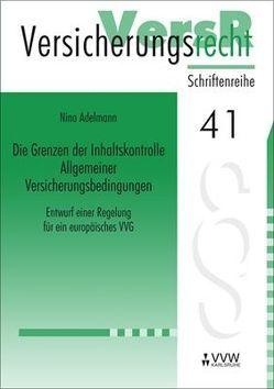 Die Grenzen der Inhaltskontrolle Allgemeiner Versicherungsbedingungen von Adelmann,  Nina, Lorenz,  Egon