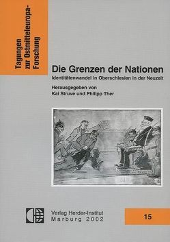 Die Grenzen der Nationen von Struve,  Kai, Ther,  Philip
