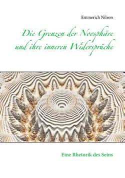 Die Grenzen der Noosphäre und ihre inneren Widersprüche von Nilson,  Emmerich