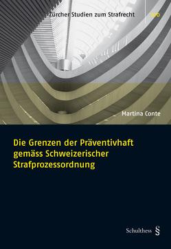 Die Grenzen der Präventivhaft gemäss Schweizerischer StPO von Conte,  Martina