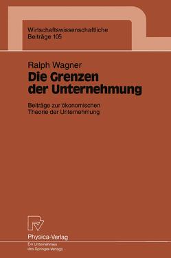 Die Grenzen der Unternehmung von Wagner,  Ralph