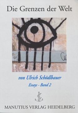 Die Grenzen der Welt von Schödlbauer,  Ulrich