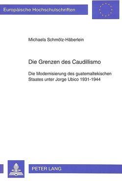 Die Grenzen des Caudillismo von Schmölz-Häberlein,  Michaela