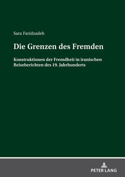 Die Grenzen des Fremden von Faridzadeh,  Sara