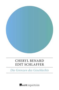 Die Grenzen des Geschlechts von Benard,  Cheryl, Schlaffer,  Edit