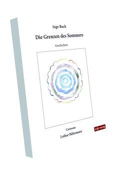 Die Grenzen des Sommers von Buck,  Inge, Bührmann,  Lothar