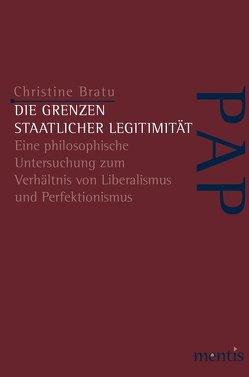 Die Grenzen staatlicher Legitimität von Bratu,  Christine