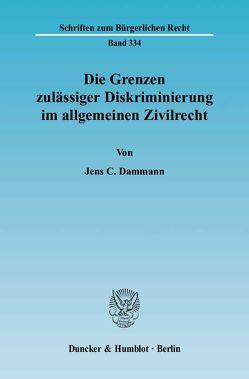 Die Grenzen zulässiger Diskriminierung im allgemeinen Zivilrecht. von Dammann,  Jens C.