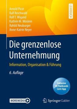 Die grenzenlose Unternehmung von Möslein,  Kathrin M., Neuburger,  Rahild, Neyer,  Anne-Katrin, Picot,  Arnold, Reichwald,  Ralf, Wigand,  Rolf T.