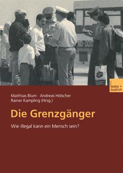Die Grenzgänger von Blum,  Matthias, Hölscher,  Andreas, Kampling,  Rainer