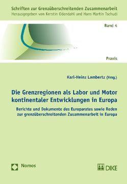 Die Grenzregionen als Labor und Motor kontinentaler Entwicklungen in Europa von Lambertz,  Karl-Heinz