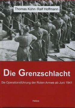 Die Grenzschlacht von Hoffmann,  Ralf, Kuehn,  Thomas