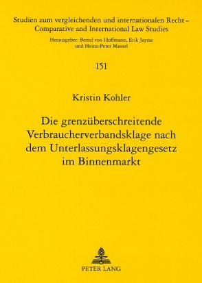 Die grenzüberschreitende Verbraucherverbandsklage nach dem Unterlassungsklagengesetz im Binnenmarkt von Köhler,  Kristin
