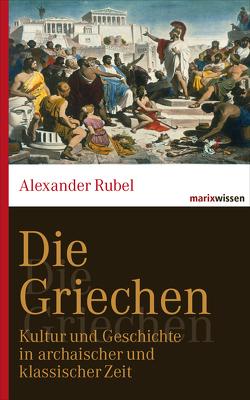 Die Griechen von Rubel,  Alexander