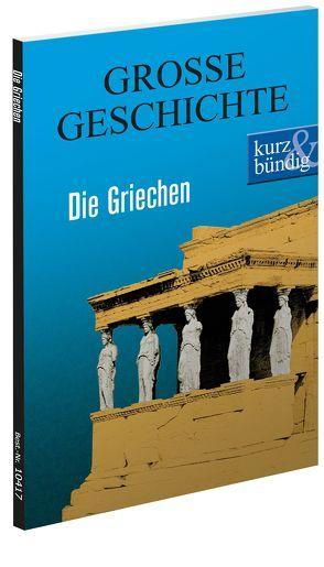 Die Griechen GROSSE GESCHICHTE von Offenberg,  Ulrich