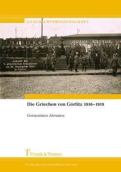 Die Griechen von Görlitz 1916–1919 von Alexatos,  Gerassimos, Eideneier,  Hans, Stavrou,  Stavros