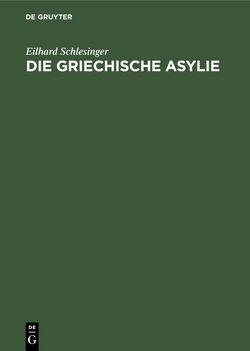 Die griechische Asylie von Schlesinger,  Eilhard