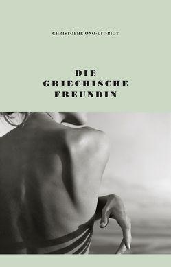 Die griechische Freundin von Ono-dit-Biot,  Christophe, von Killisch-Horn,  Michael