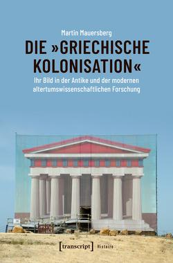 Die »griechische Kolonisation« von Mauersberg,  Martin