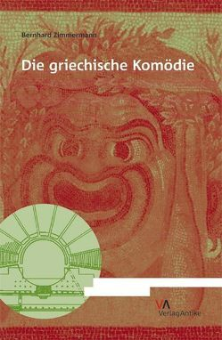 Die griechische Komödie von Zimmermann,  Bernhard