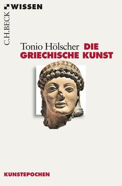 Die griechische Kunst von Hölscher,  Tonio