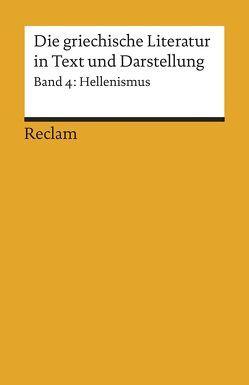 Die griechische Literatur in Text und Darstellung IV von Effe,  Bernd