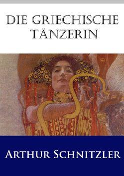 Die griechische Tänzerin von Schnitzler,  Arthur