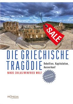 Die griechische Tragödie von Chilas,  Nikos, Wolf,  Winfried