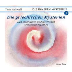 Die griechischen Mysterien von Bernegg,  Monika, Helliwell,  Tanis